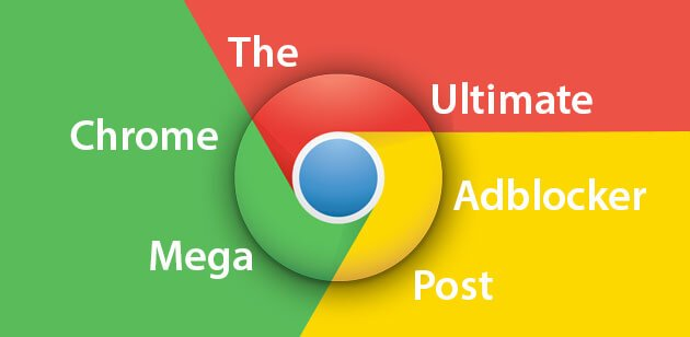 the-ultimate-chrome-adblocker-megapost-1